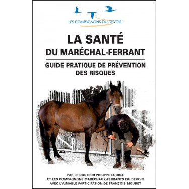 "Livre: ""La Sante Du Marechal Ferrant Guide Pratique De Prevention Des Risques"""